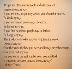 Mother Teresa Quotes Do It Anyway Mother teresa between you