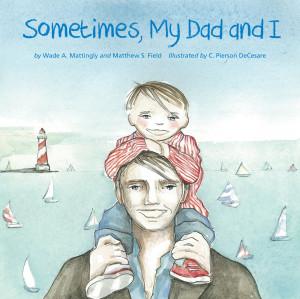 , VA – The Mom's Choice Awards® hasnamed Sometimes, My Dad ...