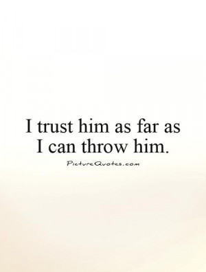 Can I Trust Him Quotes