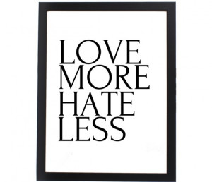 Love More Hate Less} yes!