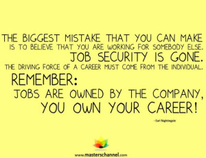... That You Are Working For Somebody Else Job Security Is Gone