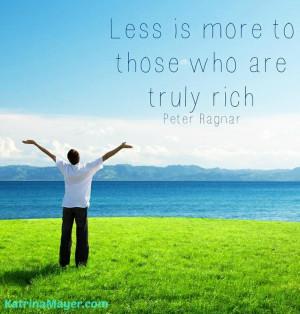 Less is more quote via www.KatrinaMayer.com