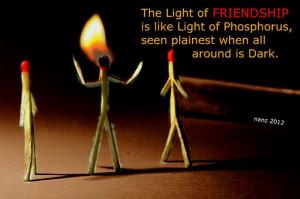 The Light Of Friendship Is Like Light O Of Phosphorus Seen Plainest ...