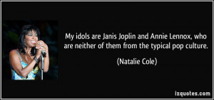 ... who are neither of them from the typical pop culture. - Natalie Cole