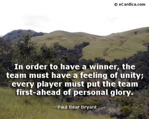 Paul Bear Bryant quote on teamwork and team unity