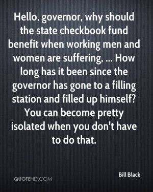 Hello, governor, why should the state checkbook fund benefit when ...