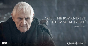 kill the boy and let the man be born Maester Aemon quote s5e5 s5e10 ...