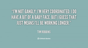 quote-Tim-Robbins-im-not-gangly-im-very-coordinated-i-111100_1.png