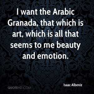 want the Arabic Granada, that which is art, which is all that seems ...