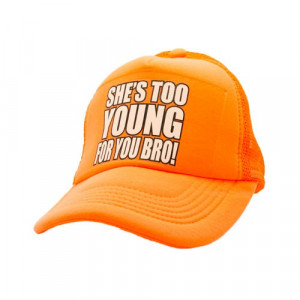 She's Too Young For You Bro! Neon Trucker hat available in neon yellow ...