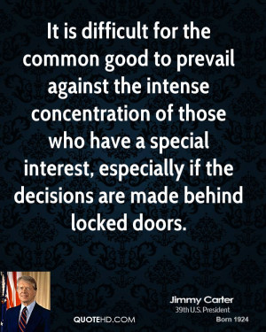 It is difficult for the common good to prevail against the intense ...
