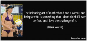 The balancing act of motherhood and a career, and being a wife, is ...