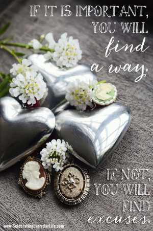 If it is important you will find a way quote, inspiring quote ...