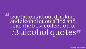 Quotations about drinking and alcohol quotes,Find and read the best ...