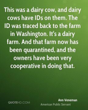 ... -veneman-public-servant-quote-this-was-a-dairy-cow-and-dairy-cows.jpg