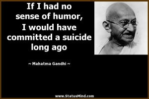 ... committed a suicide long ago - Mahatma Gandhi Quotes - StatusMind.com