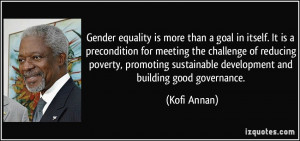 Gender equality is more than a goal in itself. It is a precondition ...