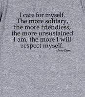 Jane Eyre Quote I Care For Myself T-shirt - These graphic tees have a ...