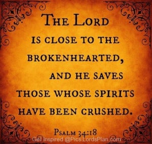 close to the Brokenhearted, powerful bible verse to heal brokenhearted ...
