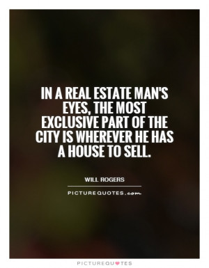 In a real estate man's eyes, the most exclusive part of the city is ...