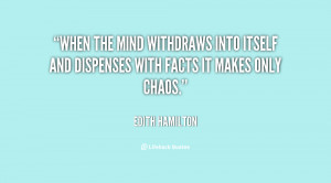 When the mind withdraws into itself and dispenses with facts it makes ...