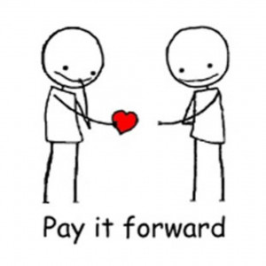 Do you guys remember my Pay It Forward blog ?