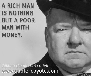 rich quotes , poor quotes , man quotes , life quotes