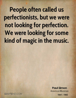paul-simon-paul-simon-people-often-called-us-perfectionists-but-we.jpg