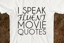... Wrong with Talking Strictly in Movie Quotes? / by Alyssa Chapman