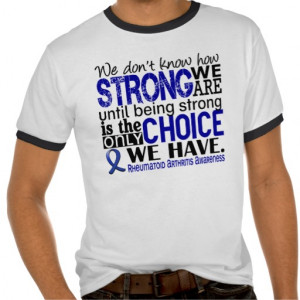 Rheumatoid Arthritis How Strong We Are Tees