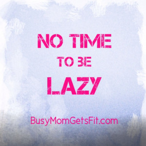 Fitness, workout, exercise, fitspiration, busy mom gets fit, lazy, no ...