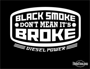 """... › Black Smoke Don't Mean It's Broke"""" Diesel Trucker T Shirt"""