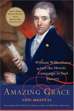 Amazing Grace by Eric Metaxas - Amazing Grace - an account of one man ...