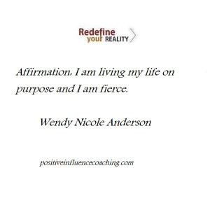 Live Your Life On Purpose Affirmation