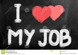 Love My Job I love my job concept
