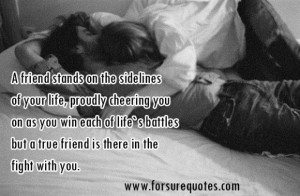 True friend is there in the fight with you sayings image quotes