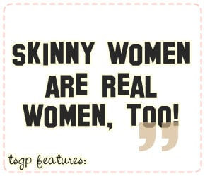 The Skinny Girl Problems