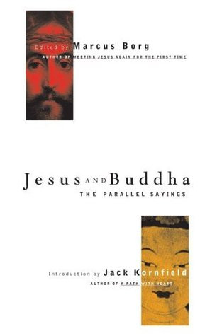 ... Jesus and Buddha: The Parallel Sayings (Seastone Series) Marcus Borg
