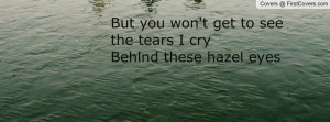 Behind These Hazel Eyes Quotes