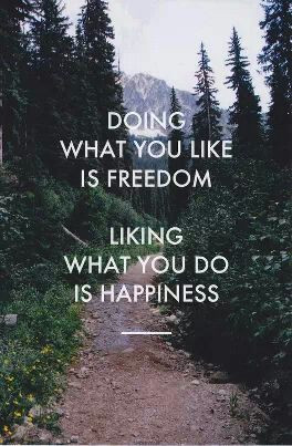 Freedom and Happiness Author unknown