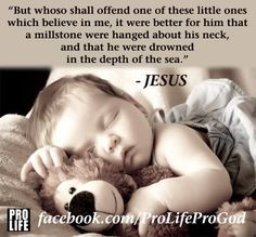 ... for the killing of 45 million unborn babies since Roe v. Wade... More