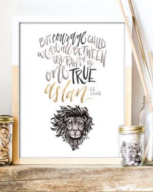 One True Aslan Print - C.S. Lewis Quote