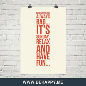 ... Quotes http://behappy.me/being-lazy-is-not-always-bad-its-sunday-relax