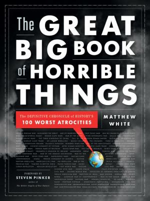 The Great Big Book of Horrible Things: The Definitive Chronicle of ...
