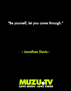 nice bit of advice from Korn's Jonathan Davis #music #quotes # ...