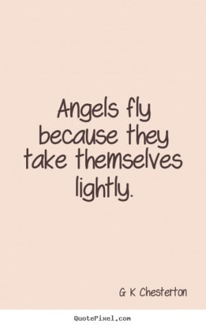 Create graphic picture quote about inspirational - Angels fly because ...