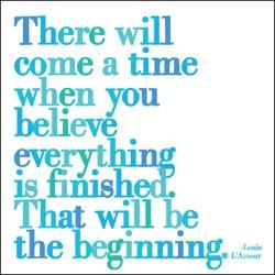 ... quotes slash motivation my life so true favorite quotes louis l amour