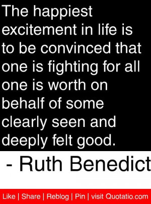 ... clearly seen and deeply felt good ruth benedict # quotes # quotations