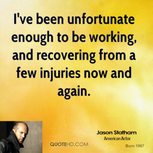 jason-statham-jason-statham-ive-been-unfortunate-enough-to-be-working ...