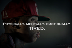 : [url=http://www.quotes99.com/physically-mentally-emotionally-tired ...